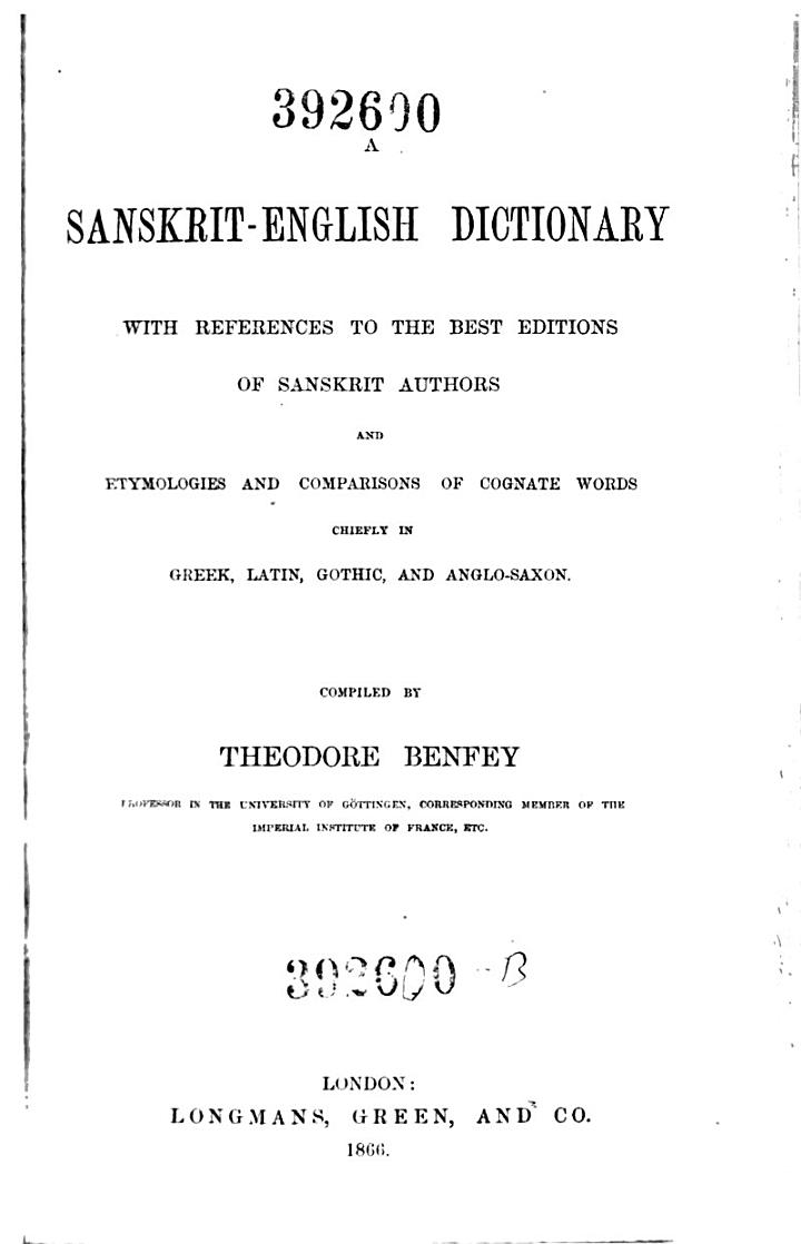 A Sanskrit - English Dictionary, with ... Etymologies and Comparisons of Cognate Words Chiefly in Greek, Latin, Gothic and Anglo Saxon