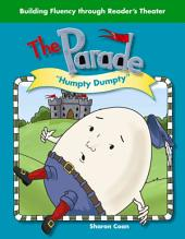 "The Parade: ""Humpty Dumpty"""