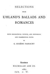 Selections from Uhland's ballads and romances, with biogr. notices, and notes by G.E. Fasnacht