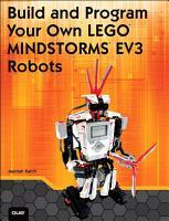Build and Program Your Own LEGO Mindstorms EV3 Robots PDF