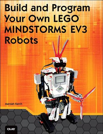 Build and Program Your Own LEGO Mindstorms EV3 Robots PDF