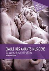Diaule des amants musiciens: Dialogues tirés de l'Ineffable