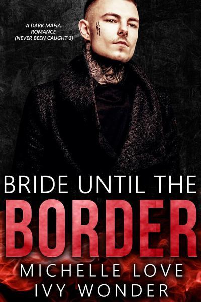 Bride until the Border