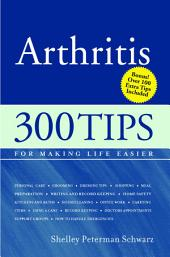 Arthritis: 300 Tips for Making Life Easier