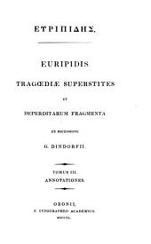 Euripidis Tragœdiae superstites et deperdiatarum fragmenta: Volume 3, Part 2