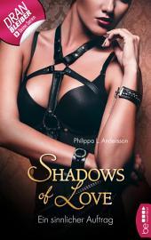 Ein sinnlicher Auftrag - Shadows of Love