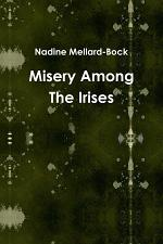 Misery Among The Irises