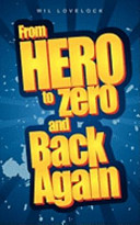 From Hero to Zero and Back Again