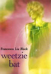 Weetzie Bat: Volume 1