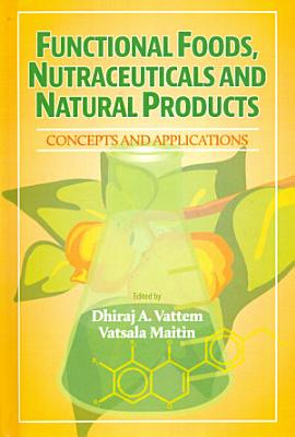 Functional Foods, Nutraceuticals and Natural Products