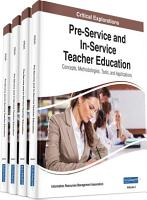 Pre Service and In Service Teacher Education  Concepts  Methodologies  Tools  and Applications PDF