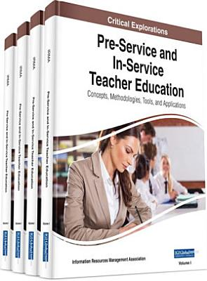 Pre Service and In Service Teacher Education  Concepts  Methodologies  Tools  and Applications