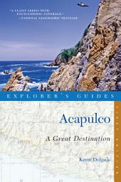 Explorer's Guide Acapulco: A Great Destination