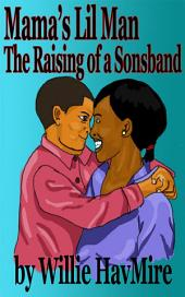 Mama's Lil Man: The Raising of a Sonsband
