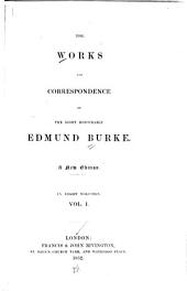 The Works and Correspondence Of...Edmund Burke: Volume 1