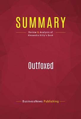 Summary  Outfoxed