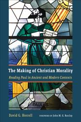 The Making of Christian Morality PDF