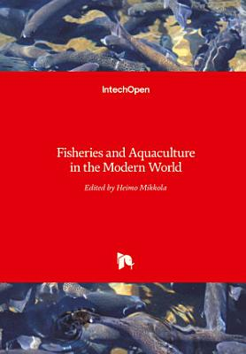 Fisheries and Aquaculture in the Modern World