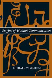 Origins of Human Communication Book