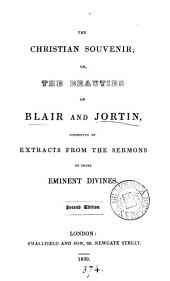 The Christian souvenir; or, The beauties of Blair and Jortin, extracts from sermons