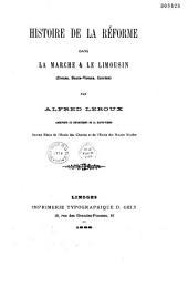 Histoire de la réforme dans la Manche et le Limousin: Creuse, Haute-Vienne, Corrèze
