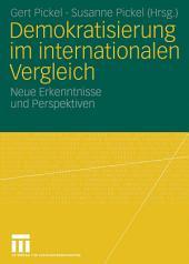 Demokratisierung im internationalen Vergleich: Neue Erkenntnisse und Perspektiven