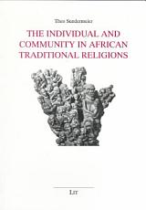 The Individual and Community in African Traditional Religions