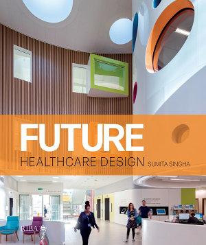 Future Healthcare Design