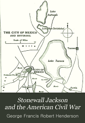 Stonewall Jackson and the American Civil War: Volume 1