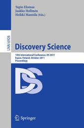 Discovery Science: 14th International Conference, DS 2011, Espoo, Finland, October 5-7, Proceedings