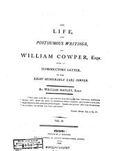 The Life and Posthumous Writings of William Cowper, Esqr: Volume 3