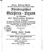 Nürnbergisches Gelehrten-Lexicon oder Beschreibung aller Nürnbergischen Gelehrten beyderley Geschlechts nach Ihrem Leben...: H-M. Sechster Theil, Teil 6