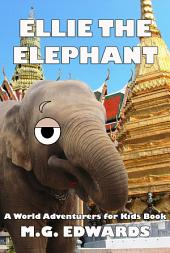 Ellie the Elephant (Photo Version): A World Adventurers for Kids Book (#2)