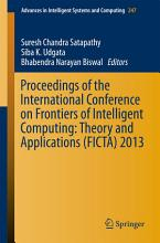 Proceedings of the International Conference on Frontiers of Intelligent Computing  Theory and Applications  FICTA  2013 PDF