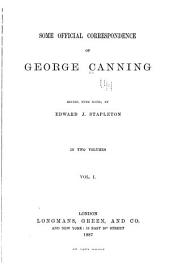 Some Official Correspondence of George Canning [1821-1827]: Volume 1