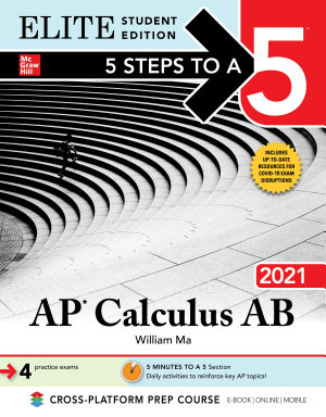 5 Steps to a 5  AP Calculus AB 2021 Elite Student Edition