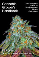 Cannabis Grower s Handbook  The Complete Guide to Personal and Commercial Marijuana and Hemp Cultivation PDF