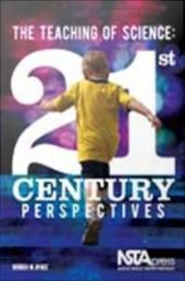 The Teaching of Science: 21st Century Perspectives