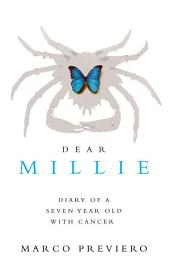 Dear Millie: Diary of a seven year old with cancer