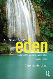 Reinventing Eden: The Fate of Nature in Western Culture, Edition 2