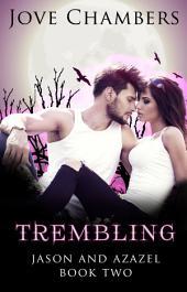 Trembling (Jason and Azazel #2)