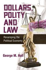 Dollars, Polity and Law