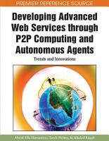 Developing Advanced Web Services through P2P Computing and Autonomous Agents  Trends and Innovations PDF