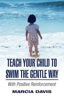 Teach Your Child to Swim the Gentle Way