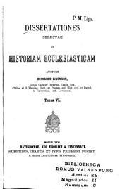 Dissertationes selectae in istoriam ecclesiasticam: Volume 6