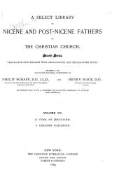A Select Library of Nicene and Post-Nicene Fathers of the Christian Church: S. Cyril of Jerusalem. S. Gregory Nazianzen. 1894