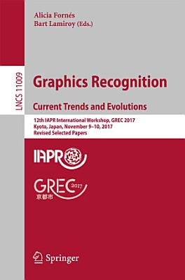 Graphics Recognition  Current Trends and Evolutions PDF