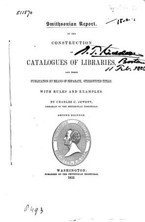 On the Construction of Catalogues of Libraries  and Their Publication by Means of Separate  Stereotyped Titles PDF
