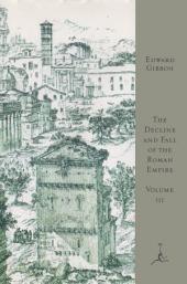 The Decline and Fall of the Roman Empire, Volume III: A.D. 1185 to the Fall of Constantinople in 1453