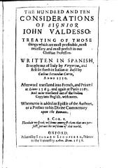 The hundred and ten considerations of Signior John Valdesso: Treating of those things which are most profitable, most necessary ... in our christian profession